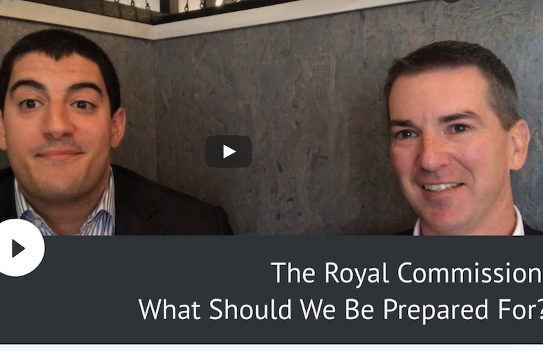 The Royal Commission: What Should We Be Prepared For?